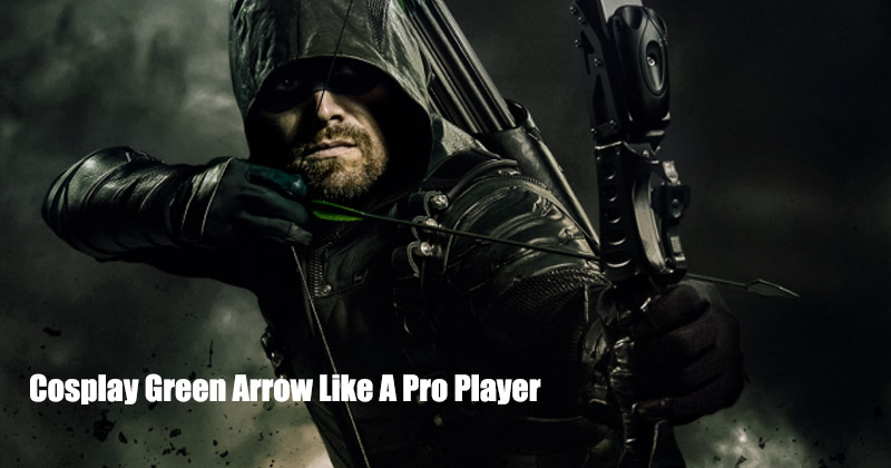 Cosplay Green Arrow Like A Pro Player