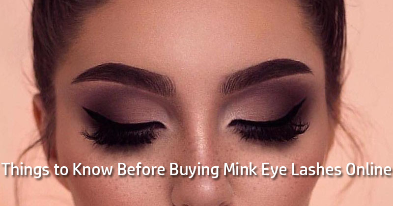 Things to Know Before Buying Mink Eye Lashes Online