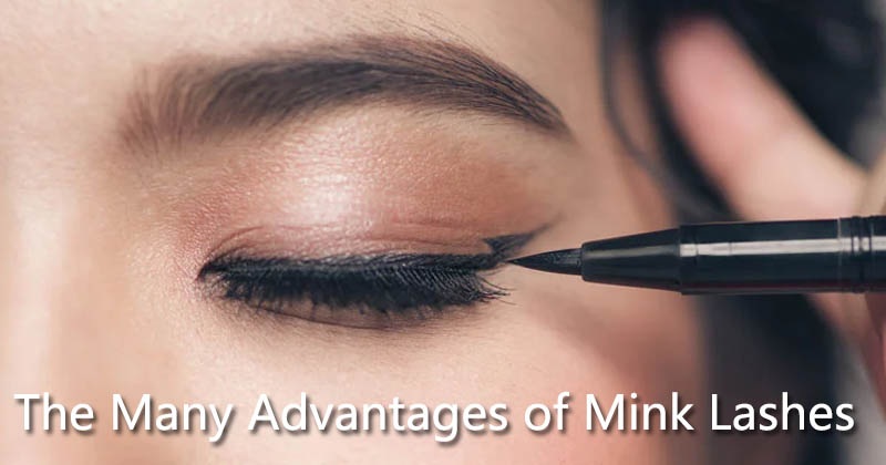 The Many Advantages of Mink Lashes